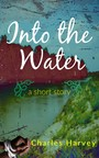 Into The Water - A Short Story