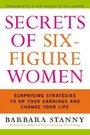 Secrets of Six-Figure Women - Surprising Strategies to Up Your Earnings and Change Your Life