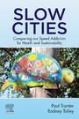 Slow Cities - Conquering our Speed Addiction for Health and Sustainability