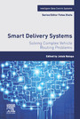 Smart Delivery Systems - Solving Complex Vehicle Routing Problems