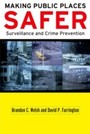 Making Public Places Safer: Surveillance and Crime Prevention - Surveillance and Crime Prevention