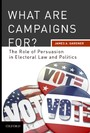 What are Campaigns For? The Role of Persuasion in Electoral Law and Politics