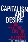 Capitalism and Desire - The Psychic Cost of Free Markets