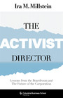 The Activist Director - Lessons from the Boardroom and the Future of the Corporation