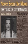 Never Seen the Moon - THE TRIALS OF EDITH MAXWELL