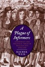 Plague of Informers - Conspiracy and Political Trust in William III's England