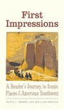 First Impressions - A Reader's Journey to Iconic Places of the American Southwest