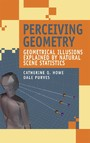 Perceiving Geometry - Geometrical Illusions Explained by Natural Scene Statistics