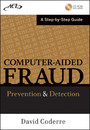 Computer Aided Fraud Prevention and Detection - A Step by Step Guide