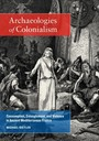 Archaeologies of Colonialism - Consumption, Entanglement, and Violence in Ancient Mediterranean France