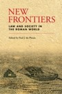 New Frontiers: Law and Society in the Roman World - Law and Society in the Roman World