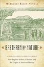 Brethren by Nature - New England Indians, Colonists, and the Origins of American Slavery