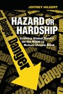 Hazard or Hardship - Crafting Global Norms on the Right to Refuse Unsafe Work