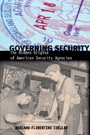 Governing Security - The Hidden Origins of American Security Agencies