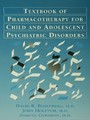 Pocket Guide For The Textbook Of Pharmacotherapy For Child And Adolescent psychiatric disorders