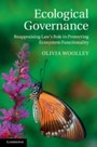Ecological Governance - Reappraising Law's Role in Protecting Ecosystem Functionality