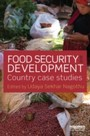 Food Security and Development - Country Case Studies
