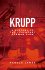 Krupp - A History of the Legendary German Firm