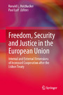 Freedom, Security and Justice in the European Union - Internal and External Dimensions of Increased Cooperation after the Lisbon Treaty