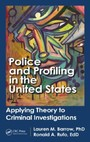 Police and Profiling in the United States - Applying Theory to Criminal Investigations