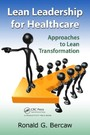 Lean Leadership for Healthcare - Approaches to Lean Transformation