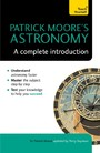 Patrick Moore's Astronomy: A Complete Introduction: Teach Yourself