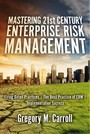 Mastering 21st Century Enterprise Risk Management - Firing Dated Practices | The Best Practice of ERM | Implementation Secrets