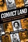 Convict Land: Undercover in America's Jails