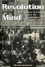 Revolution of the Mind - Higher Learning among the Bolsheviks, 1918 - 1929