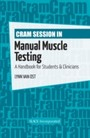 Cram Session in Manual Muscle Testing - A Handbook for Students & Clinicians