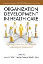 Organization Development in Healthcare - A Guide for Leaders
