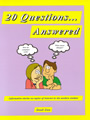 20 Questions…Answered Book 1