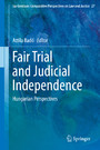 Fair Trial and Judicial Independence - Hungarian Perspectives