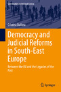 Democracy and Judicial Reforms in South-East Europe - Between the EU and the Legacies of the Past
