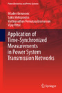 Application of Time-Synchronized Measurements in Power System Transmission Networks