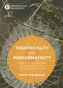 Theatricality and Performativity - Writings on Texture from Plato's Cave to Urban Activism