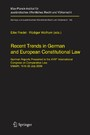 Recent Trends in German and European Constitutional Law - German Reports Presented to the XVIIth International Congress on Comparative Law, Utrecht, 16 to 22 July 2006