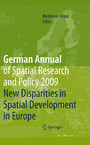 German Annual of Spatial Research and Policy 2009 - New Disparities in Spatial Development in Europe