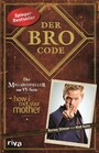 Der Bro Code - Das Buch zur TV-Serie 'how i met your mother'