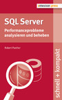SQL Server - Performanceprobleme analysieren und beheben