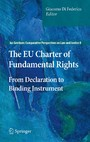 The EU Charter of Fundamental Rights - From Declaration to Binding Instrument