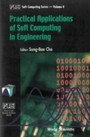 Practical Applications Of Soft Computing In Engineering