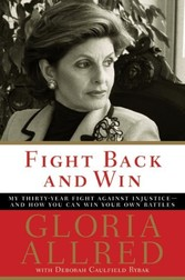 Fight Back and Win - My Thirty-Year Fight Against Injustice--And How You Can Win Your Own Battles
