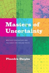 Masters of Uncertainty - Weather Forecasters and the Quest for Ground Truth
