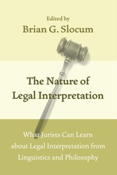 Nature of Legal Interpretation - What Jurists Can Learn about Legal Interpretation from Linguistics and Philosophy