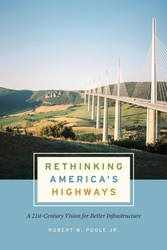 Rethinking America's Highways - A 21st-Century Vision for Better Infrastructure