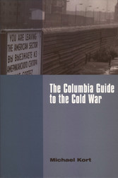 The Columbia Guide to the Cold War - Columbia Guide to the Cold War