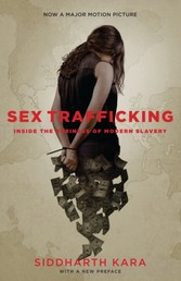 Sex Trafficking - Inside the Business of Modern Slavery