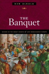Banquet - Dining in the Great Courts of Late Renaissance Europe