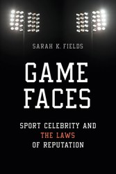 Game Faces - Sport Celebrity and the Laws of Reputation